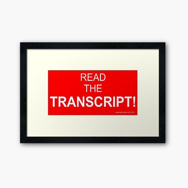 Read The Transcript! Framed Art Print