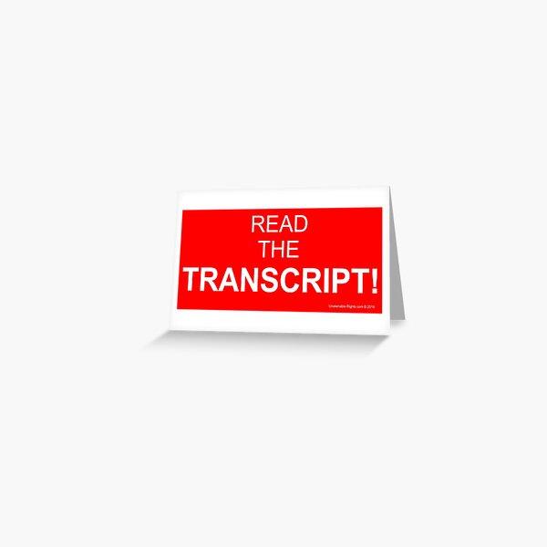 Read The Transcript! Greeting Card