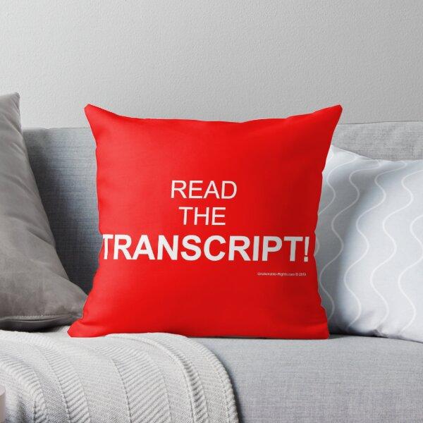 Read The Transcript! Throw Pillow