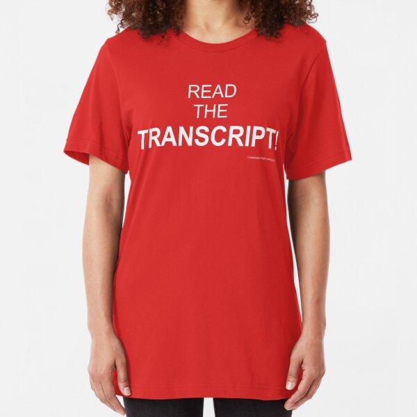 Read The Transcript! Slim Fit T-Shirt