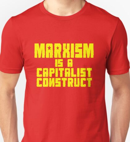 Marxism Is A Capitalist Construct T-Shirt