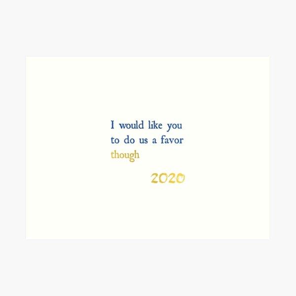 I would like you to do us a favor though 2020 Ukraine Art Print
