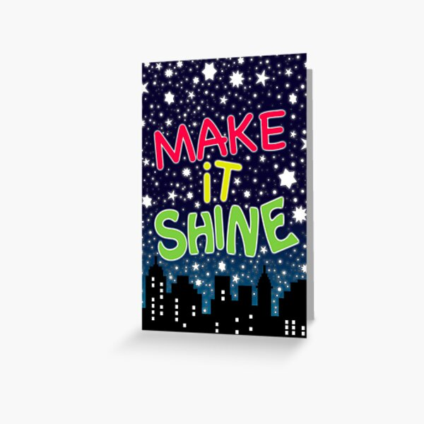 Make It Shine - Victorious Greeting Card