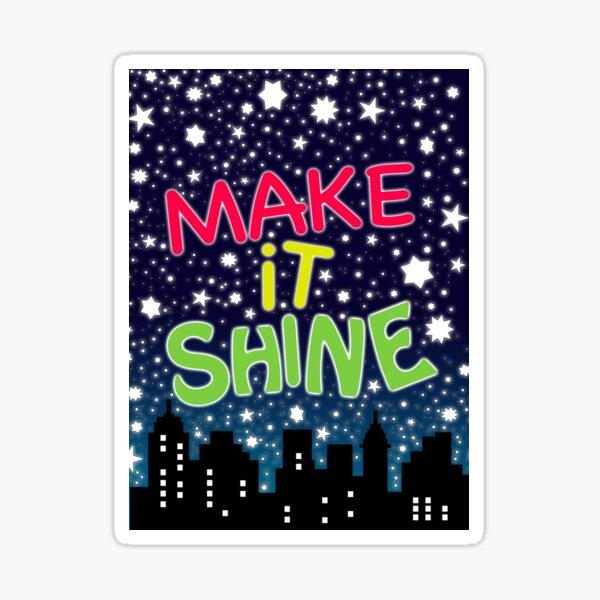 Make It Shine - Victorious Sticker