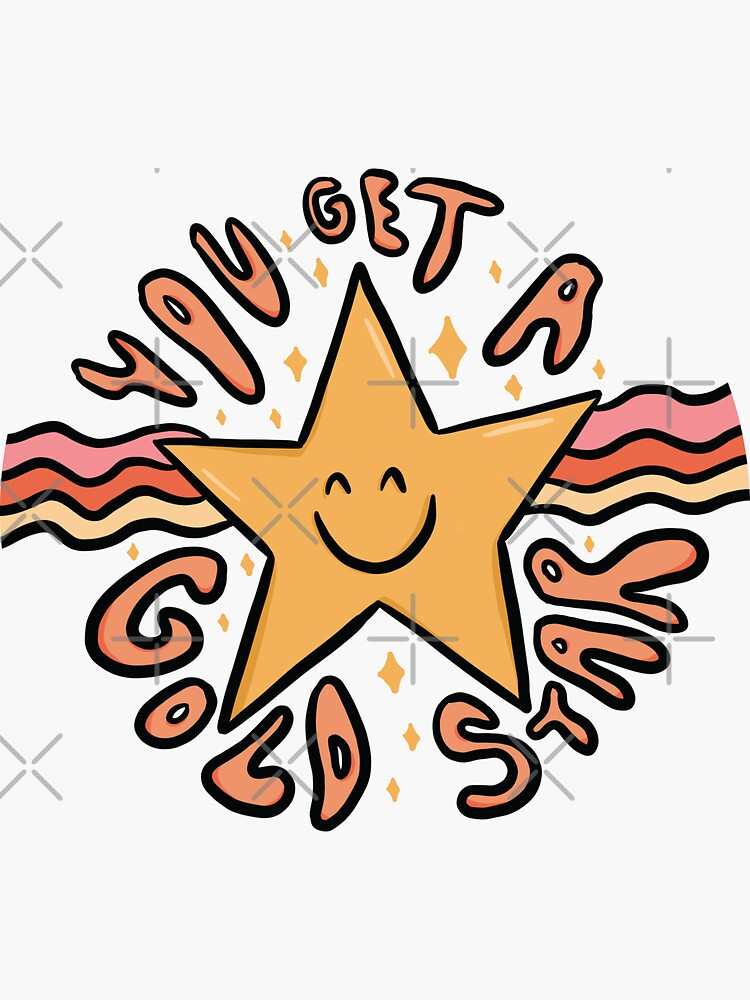 You Get a Gold Star by doodlebymeg
