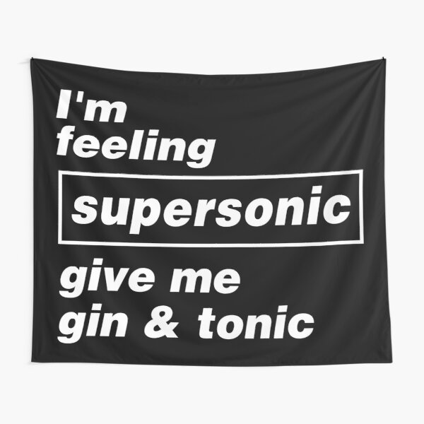Oasis ➤ I'm Feeling SUPERSONIC give me gin and tonic Tapestry
