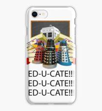 Educate not Exterminate  iPhone Case/Skin