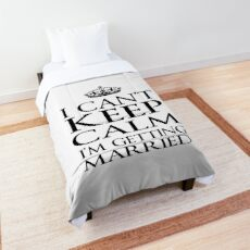 i cant keep calm i'm getting married Comforter