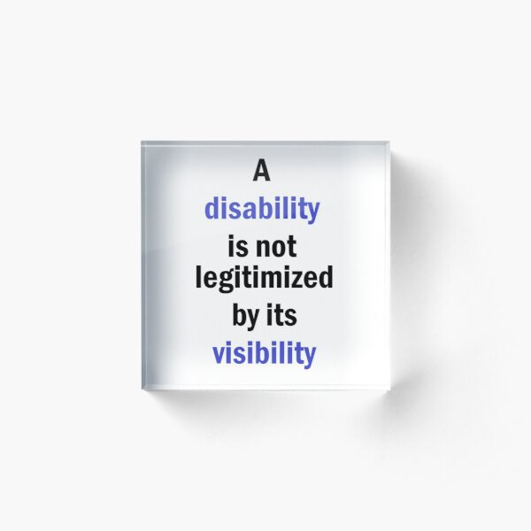 Invisible Disability Acrylic Block