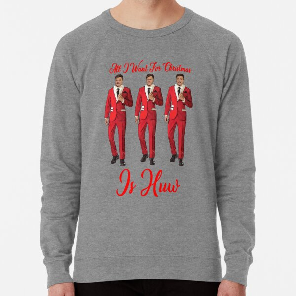 All I Want For Christmas Is Huw Lightweight Sweatshirt
