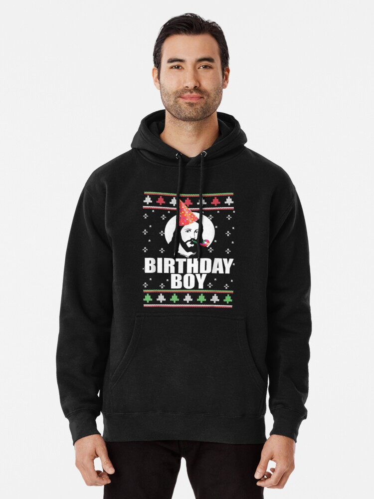 BIRTHDAY BOY JESUS Funny Ugly Christmas Sweater Design Xmas | Pullover Hoodie