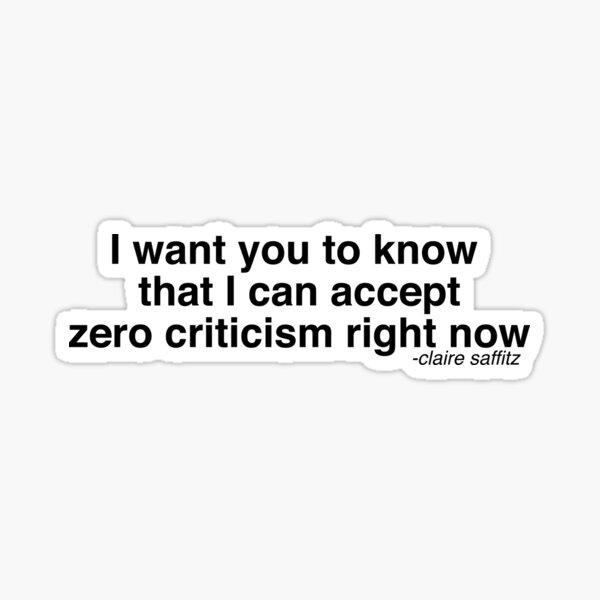 zero criticism Sticker