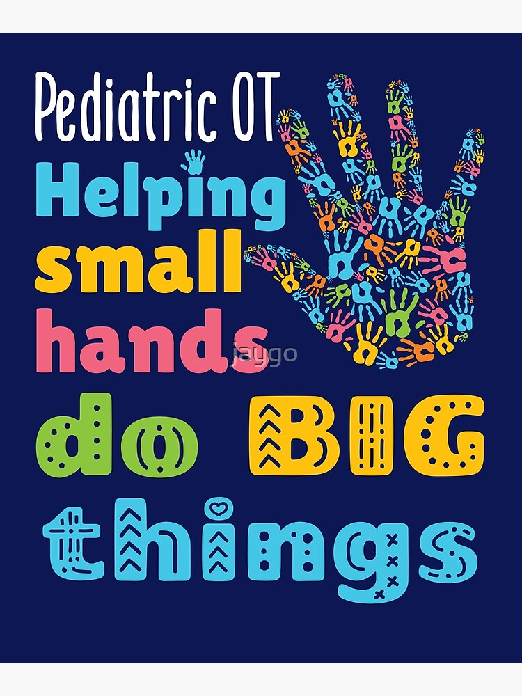 Pediatric OT Helping Small Hands Do Big Things by jaygo