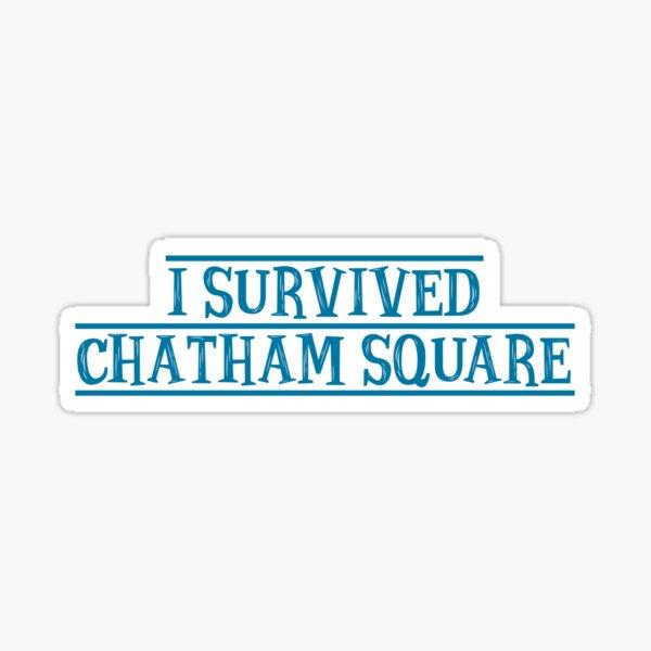I Survived Chatham Square Sticker