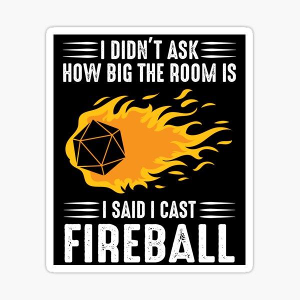 I cast Fireball Wizard Sorcerer DM Gift TTRPG Sticker