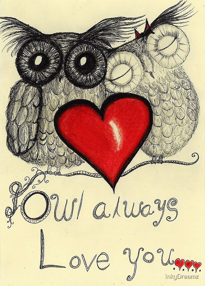 owl always love you by inkydreamz redbubble
