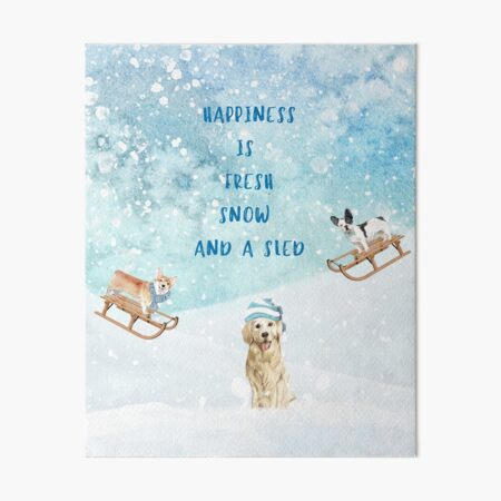 Happiness is, winter decor, winter dogs Art Board Print