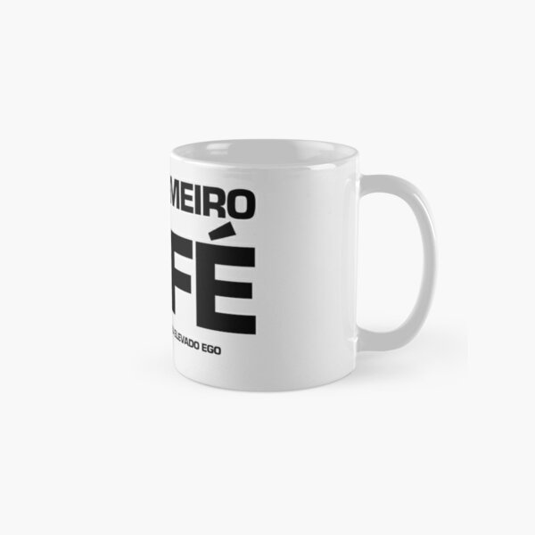 Mas primeiro café Classic Mug