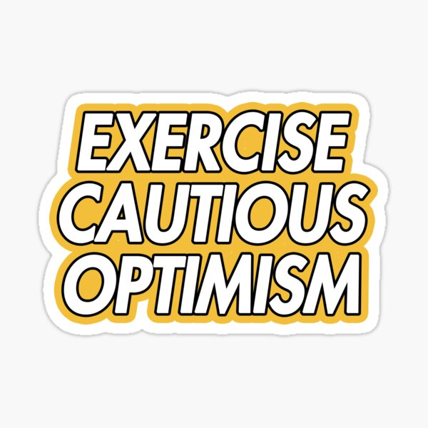 exercise cautious optimism Sticker