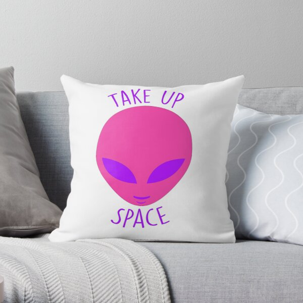 Take Up Space! Throw Pillow