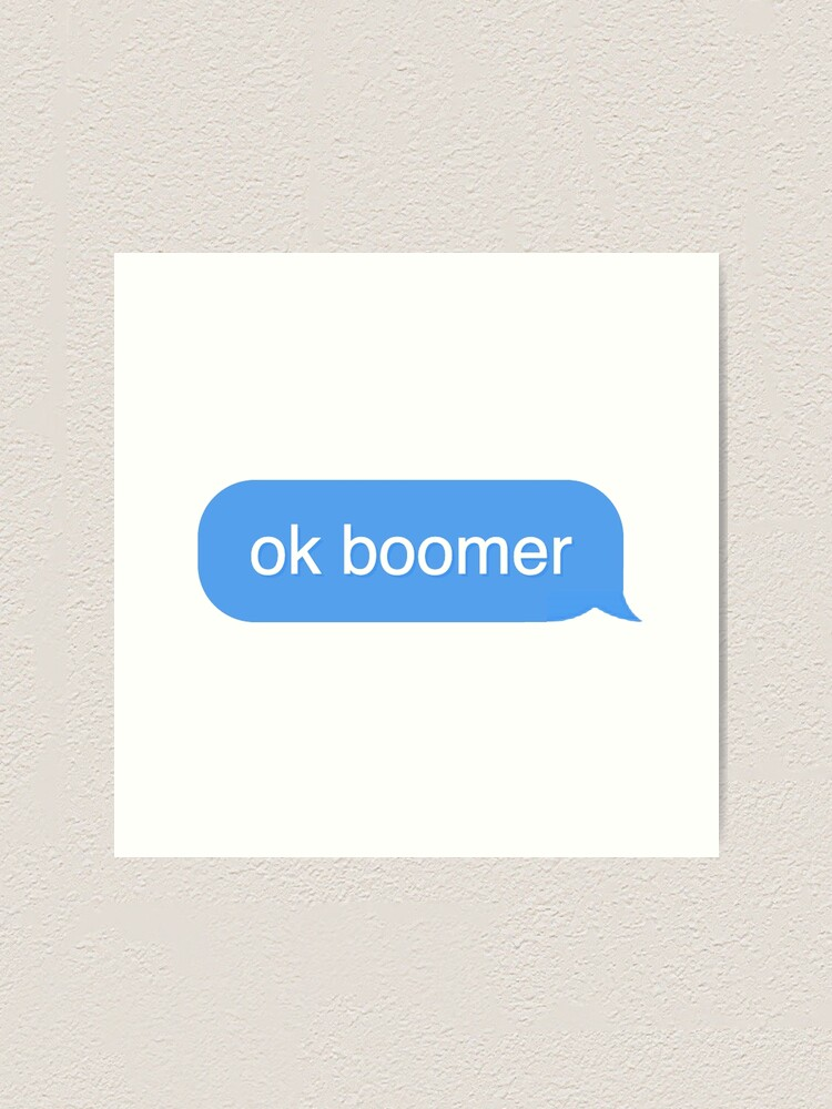Alternate view of ok boomer text bubble Art Print