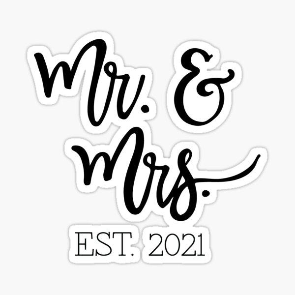 ~Mr. & Mrs.~ established 2021 Sticker