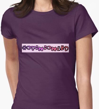 #Opinion8ed T-Shirt