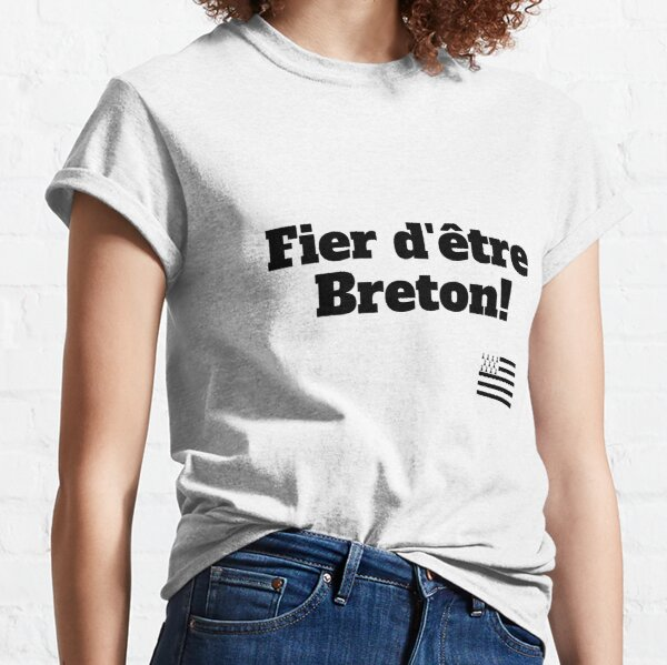 Stolz, bretonisch zu sein! Classic T-Shirt