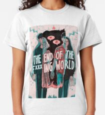 the end of the f  ing world -  Classic T-Shirt