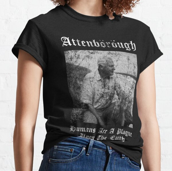 Sir David Attenborough - Humans Are A Plague Upon The Earth - Black Metal Design Classic T-Shirt