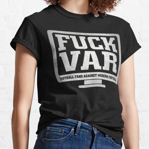Fuck VAR Ultras football fans against modern football 1312 Classic T-Shirt