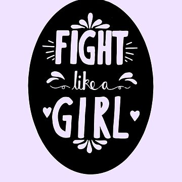 Fight Like A Girl! Oval Design by shargreaves