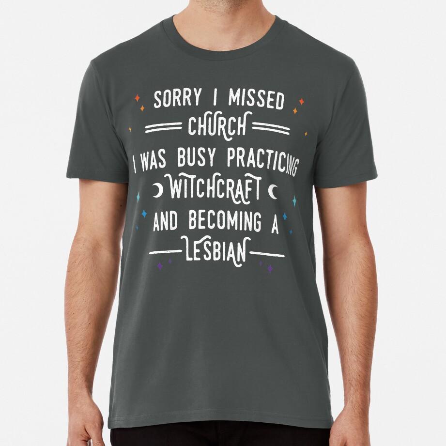 Sorry I Missed Church Premium T-Shirt