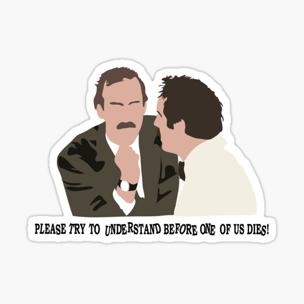 Please try to understand before one of us dies! Sticker