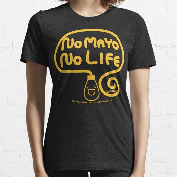 No Mayo No Life Essential T-Shirt