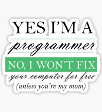 Yes I'm a programmer - white Sticker
