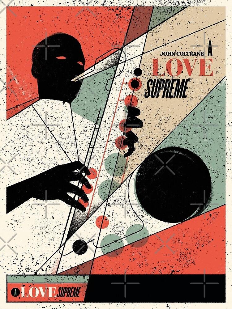 A Love Supreme (distressed design) by siggyspatsky