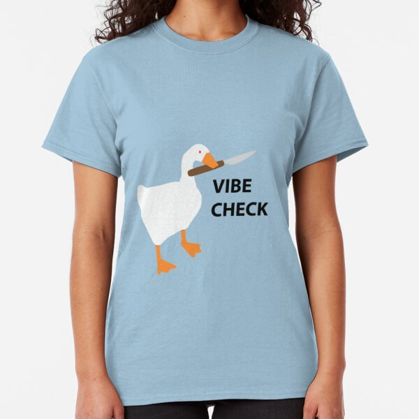 The Goose Demands A Vibe Check Classic T-Shirt
