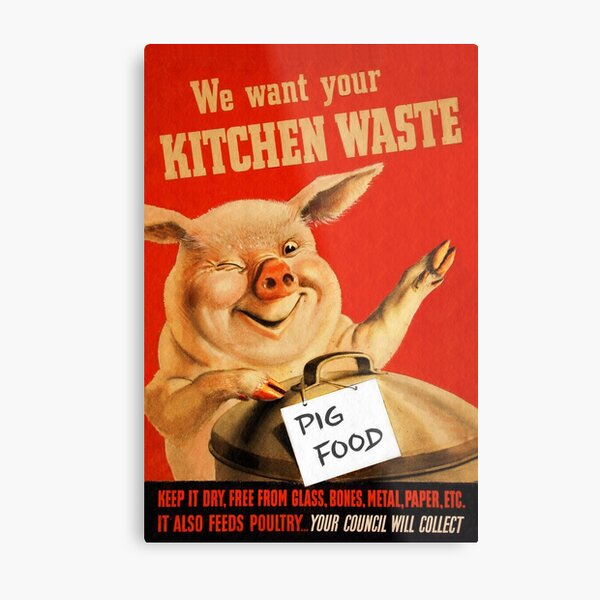 Piggy Wants Kitchen Waste WWII Metal Print