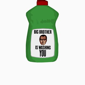 Big Brother is Washing You by Sacana