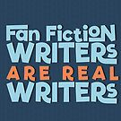 Fan Fiction Writers Are Real Writers by thisgalknows