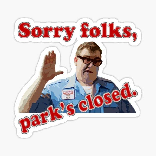 Sorry Folks, Park's Closed. Sticker