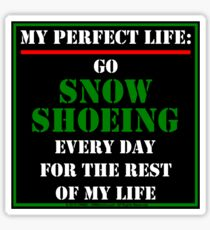 My Perfect Life: Go Snowshoeing Sticker