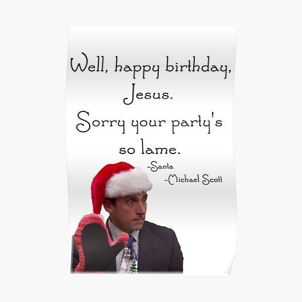 Happy Birthday Jesus The Office Christmas Poster By Darlingmegski Redbubble