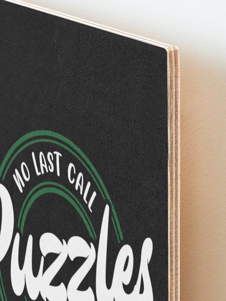 Alternate view of No Last Call! Puzzles in white Mounted Print