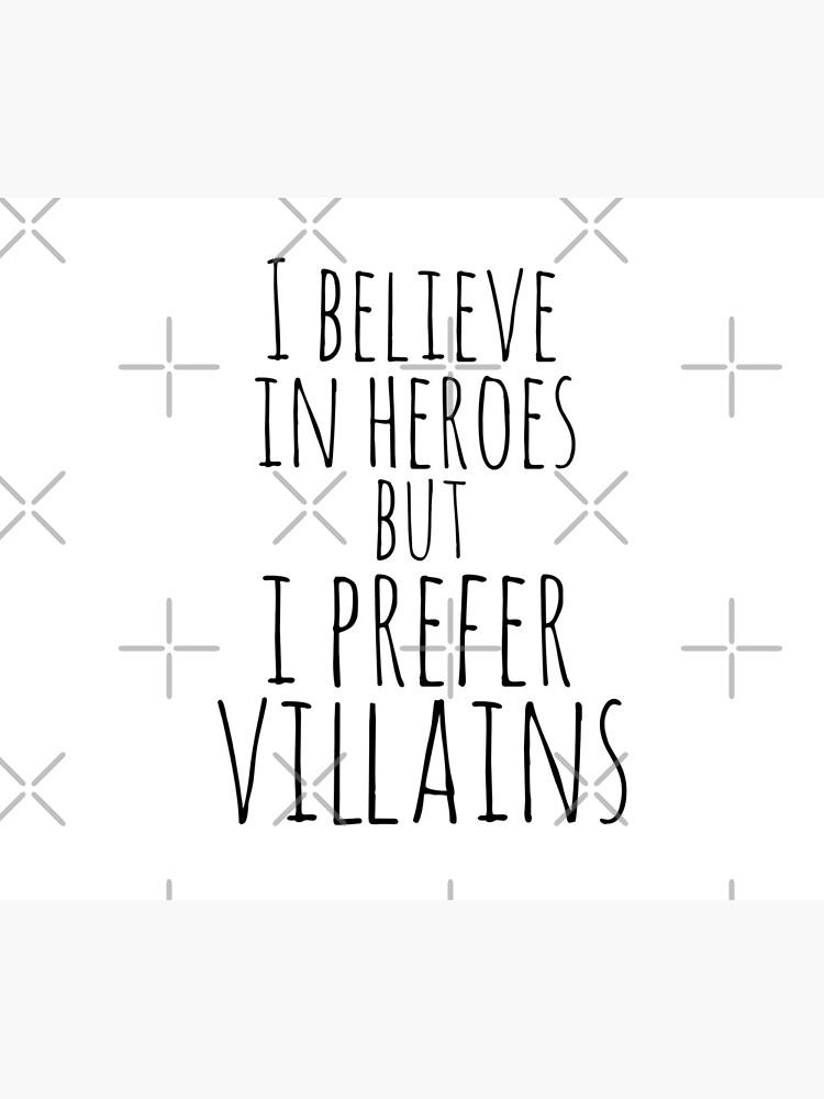 i believe in heroes but i prefer VILLAINS by FandomizedRose