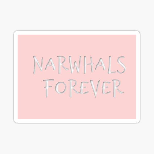 Narwhals Forever Sticker