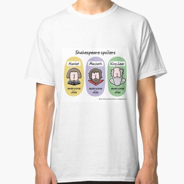 Shakespeare spoilers Classic T-Shirt