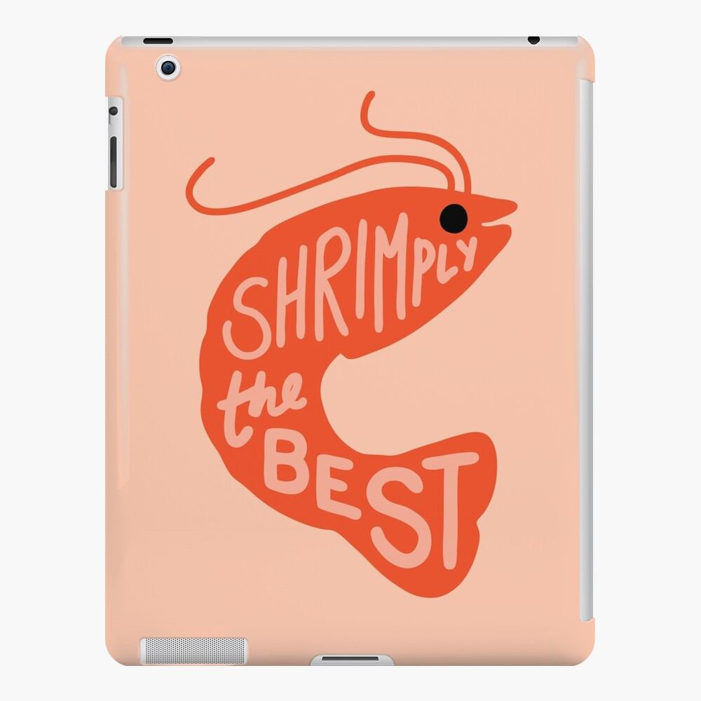 Shrimply the Best iPad Snap Case