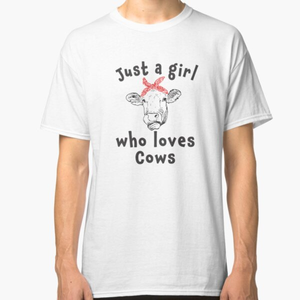 Cute Just a girl who loves cows Classic T-Shirt